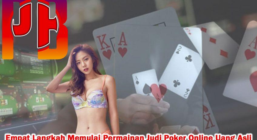 Poker Online Uang Asli Empat Langkah Memulai Permainan - PenBlade