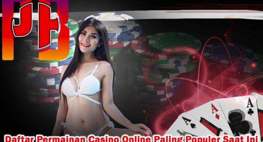 Casino Online Daftar Permainan Paling Populer Saat Ini - PenBlade