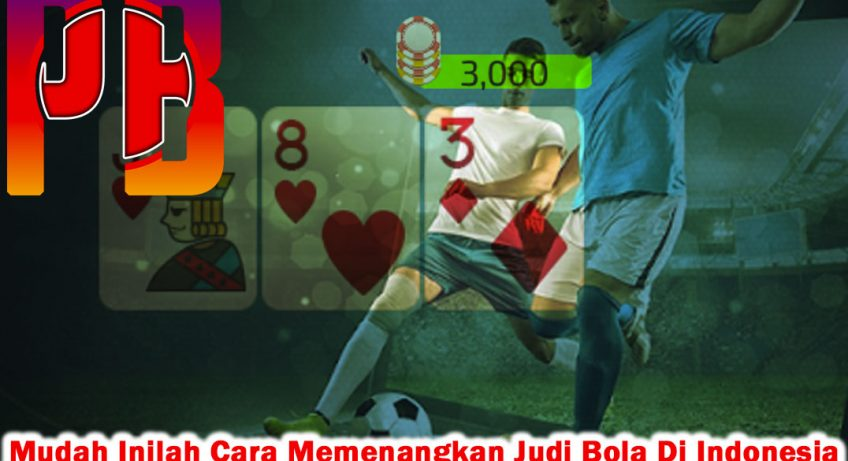 Judi Bola Di Indonesia Mudah Inilah Cara Memenangkan - PenBlade